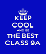KEEP COOL AND BE THE BEST CLASS 9A - Personalised Poster A4 size