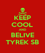 KEEP COOL AND BELIVE TYREK SB - Personalised Poster A4 size