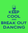 KEEP COOL AND BREAK OUT DANCING - Personalised Poster A4 size