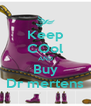 Keep COol AND Buy Dr mertens - Personalised Poster A4 size
