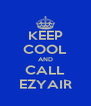 KEEP COOL AND CALL EZYAIR - Personalised Poster A4 size
