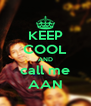 KEEP COOL AND call me AAN - Personalised Poster A4 size