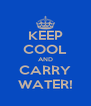 KEEP COOL AND CARRY WATER! - Personalised Poster A4 size