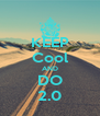 KEEP Cool AND DO 2.0 - Personalised Poster A4 size