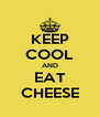 KEEP COOL AND EAT CHEESE - Personalised Poster A4 size