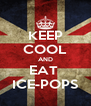 KEEP COOL AND EAT  ICE-POPS - Personalised Poster A4 size