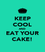 KEEP COOL AND EAT YOUR CAKE! - Personalised Poster A4 size