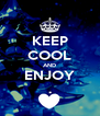 KEEP COOL AND ENJOY . - Personalised Poster A4 size