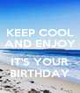 KEEP COOL AND ENJOY  IT'S YOUR BIRTHDAY - Personalised Poster A4 size