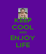 KEEP COOL AND ENJOY LIFE - Personalised Poster A4 size