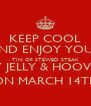KEEP COOL AND ENJOY YOUR TIN OF STEWED STEAK KY JELLY & HOOVER ON MARCH 14TH - Personalised Poster A4 size