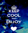 KEEP COOL AND ENJOY  - Personalised Poster A4 size