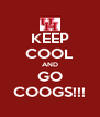 KEEP COOL AND GO COOGS!!! - Personalised Poster A4 size