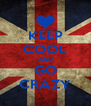 KEEP COOL AND GO CRAZY - Personalised Poster A4 size