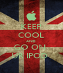 KEEP COOL AND GO ON  UR IPOD  - Personalised Poster A4 size