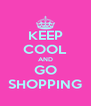 KEEP COOL AND GO SHOPPING - Personalised Poster A4 size