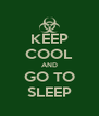 KEEP COOL AND GO TO SLEEP - Personalised Poster A4 size