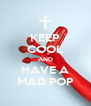 KEEP COOL AND HAVE A MAD POP - Personalised Poster A4 size