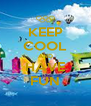 KEEP COOL AND HAVE FUN - Personalised Poster A4 size