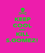 KEEP COOL AND KILL S.GOMEZ! - Personalised Poster A4 size