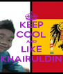 KEEP COOL AND LIKE KHAIRULDIN - Personalised Poster A4 size