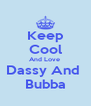 Keep Cool And Love  Dassy And  Bubba - Personalised Poster A4 size