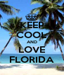 KEEP COOL AND LOVE FLORIDA - Personalised Poster A4 size