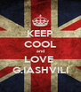 KEEP COOL and LOVE  G.IASHVILI - Personalised Poster A4 size