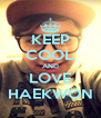 KEEP COOL AND LOVE HAEKWON - Personalised Poster A4 size
