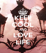 KEEP COOL AND LOVE LIFE - Personalised Poster A4 size