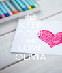 KEEP COOL AND LOVE OLIVIA - Personalised Poster A4 size