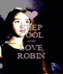 KEEP COOL AND LOVE ROBIN - Personalised Poster A4 size