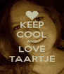 KEEP COOL AND LOVE TAARTJE - Personalised Poster A4 size