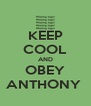 KEEP COOL AND OBEY ANTHONY  - Personalised Poster A4 size