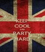 KEEP COOL AND PARTY HARD - Personalised Poster A4 size