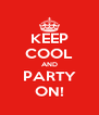 KEEP COOL AND PARTY ON! - Personalised Poster A4 size