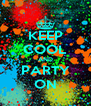 KEEP COOL AND PARTY ON - Personalised Poster A4 size
