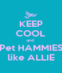 KEEP COOL and  Pet HAMMIES like ALLIE - Personalised Poster A4 size