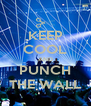 KEEP COOL AND PUNCH THE WALL - Personalised Poster A4 size