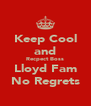 Keep Cool and Recpect Boss Lloyd Fam No Regrets - Personalised Poster A4 size