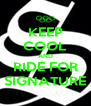 KEEP COOL AND RIDE FOR SIGNATURE - Personalised Poster A4 size