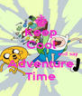 Keep Cool                               and say Adventure Time - Personalised Poster A4 size