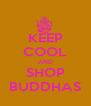 KEEP COOL AND SHOP BUDDHAS - Personalised Poster A4 size