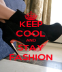 KEEP COOL AND STAY FASHION - Personalised Poster A4 size