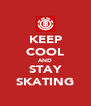 KEEP COOL AND STAY SKATING - Personalised Poster A4 size