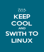 KEEP COOL AND SWITH TO LINUX - Personalised Poster A4 size