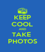 KEEP COOL AND TAKE  PHOTOS - Personalised Poster A4 size