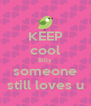 KEEP cool Billy someone still loves u - Personalised Poster A4 size