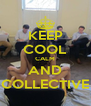 KEEP COOL CALM AND COLLECTIVE - Personalised Poster A4 size