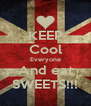 KEEP Cool Everyone And eat SWEETS!!! - Personalised Poster A4 size